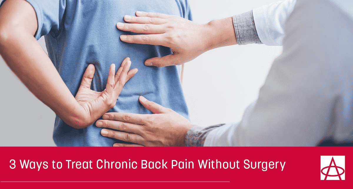 3 Ways to Treat Chronic Back Pain Without Surgery