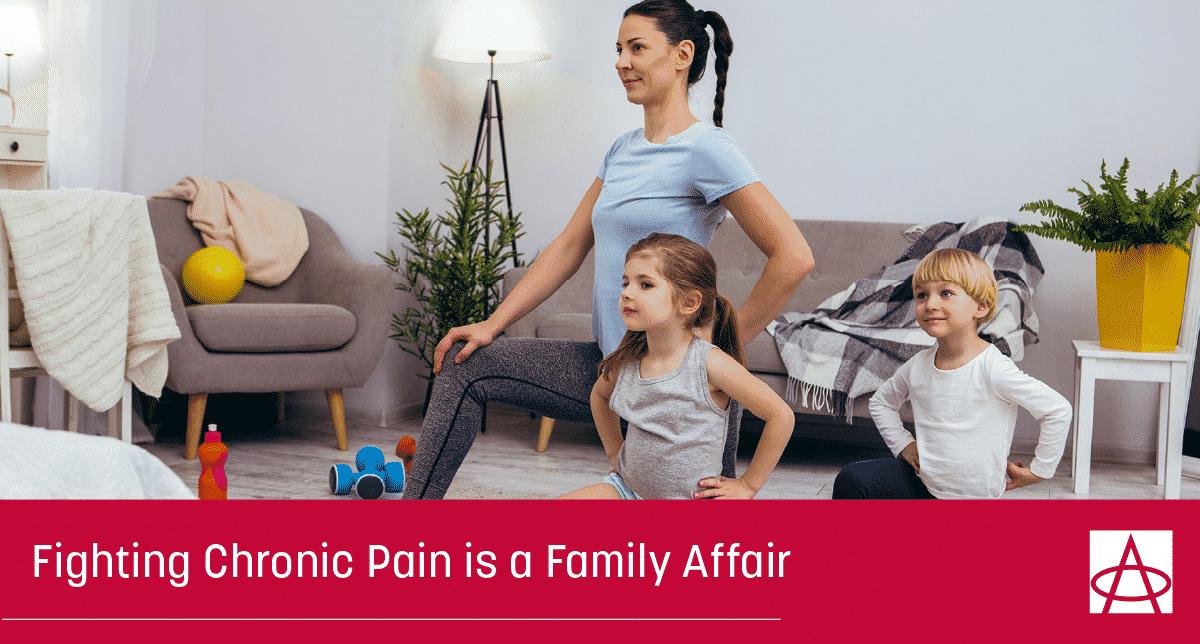 Chronic Pain is a Family Affair