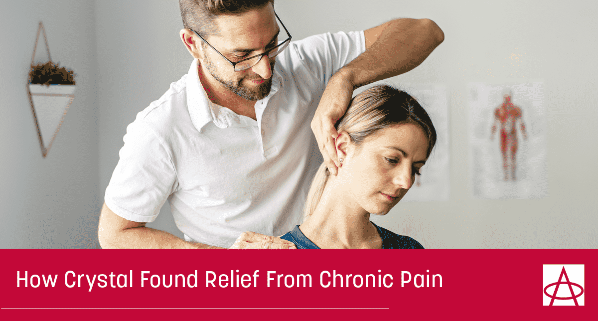 HOW CRYSTAL FOUND RELIEF FROM CHRONIC PAIN