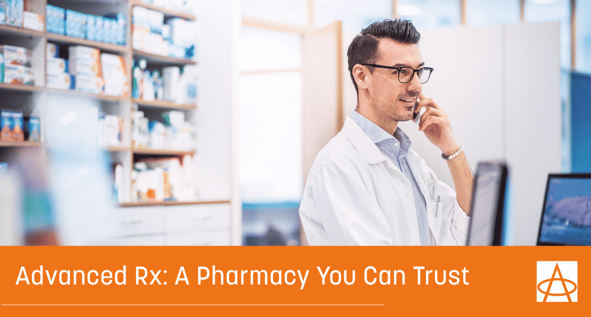 Advanced Rx: A Pharmacy You Can Trust