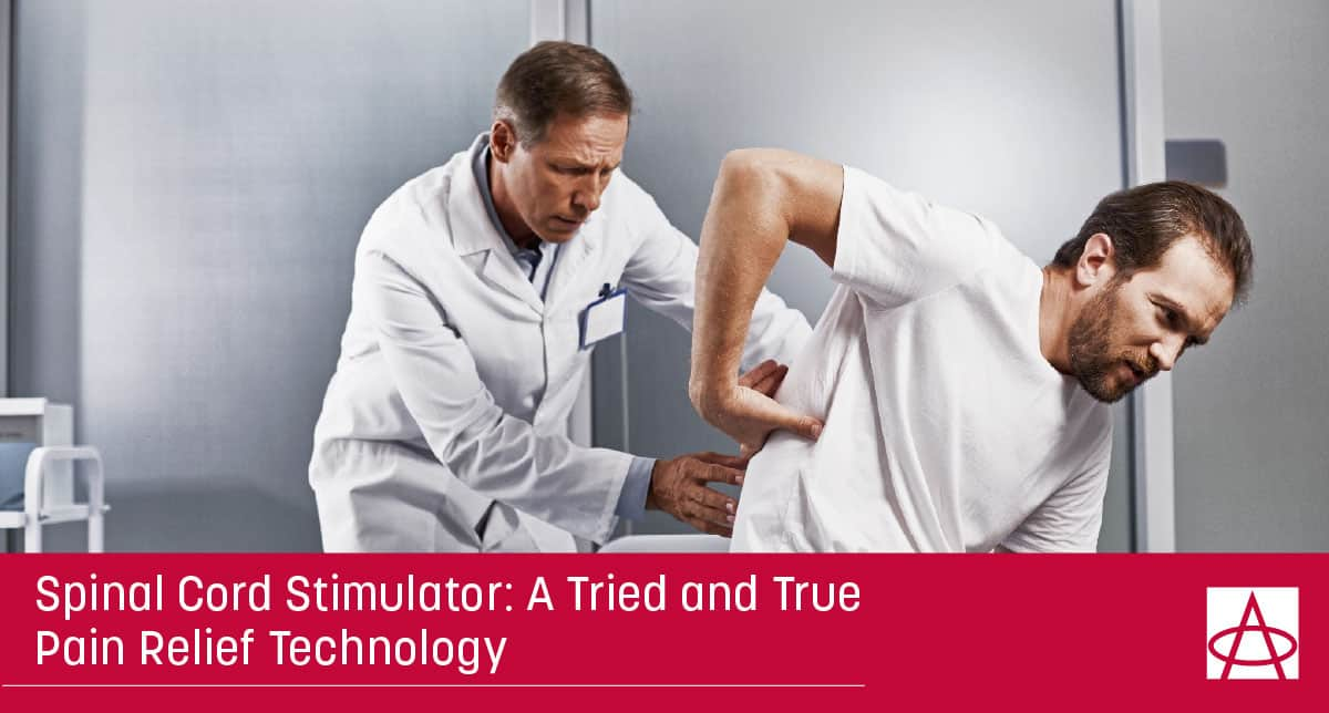 Spinal Cord Stimulator: A Tried and True Pain Relief Technology
