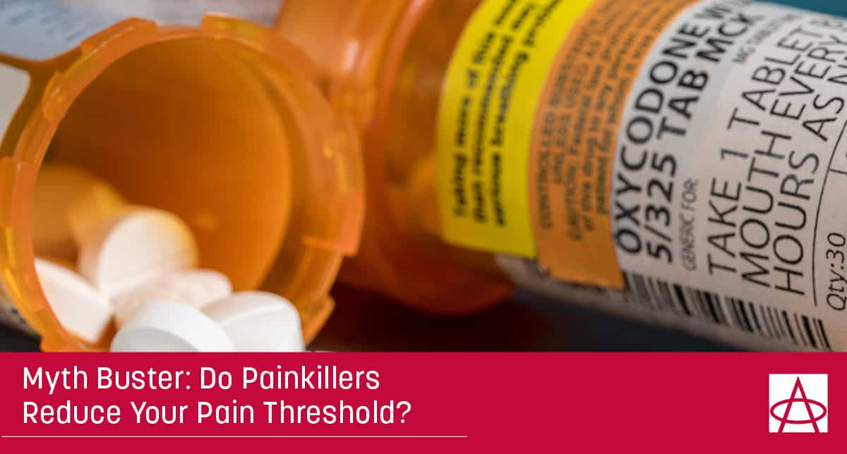 Myth Buster: Do Painkillers Reduce Your Pain Threshold?