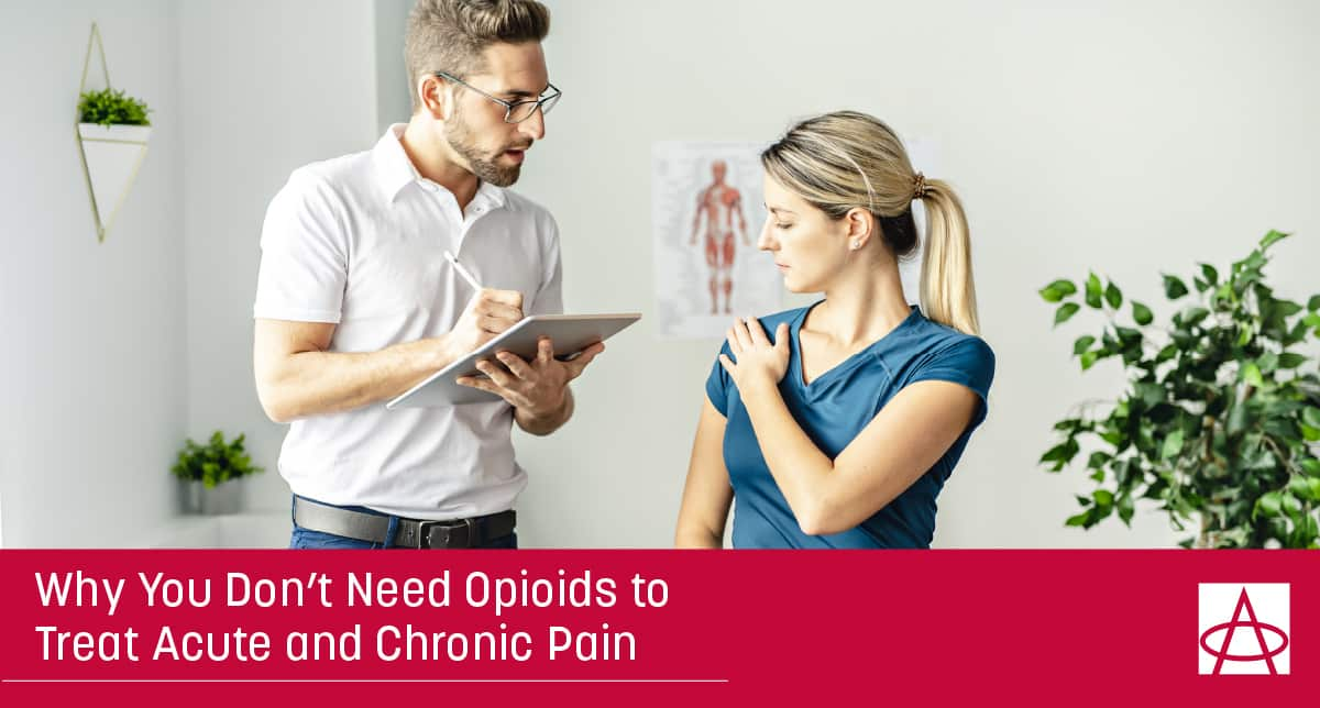 Why You Don't Need Opioids to Treat Acute and Chronic Pain