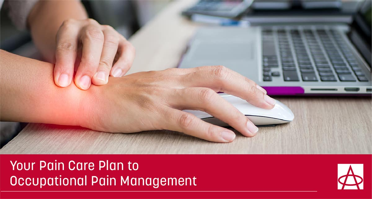 Your Pain Care Plan to Occupational Pain Management