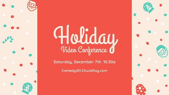 Comedy101 Holiday Video Conference