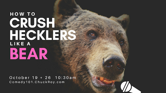How To Crush Hecklers Like A Bear