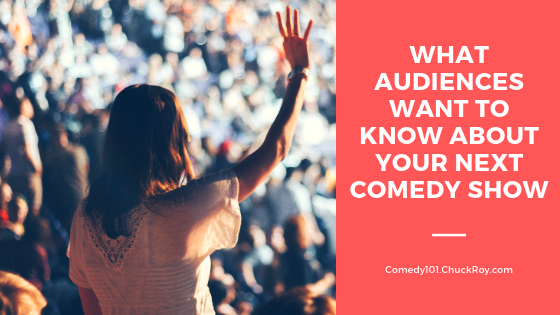 What audiences want to know about your next comedy show
