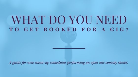 What do you need to get booked for a gig