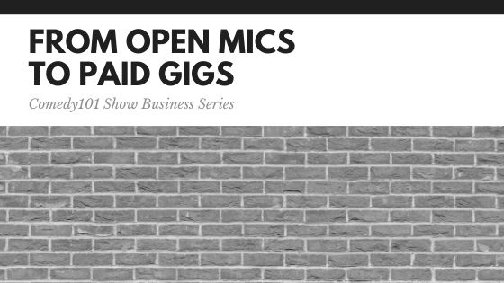 From Open Mics to Paid Gigs (Series)