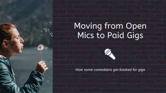 Moving From Open Mics to Paid Gigs