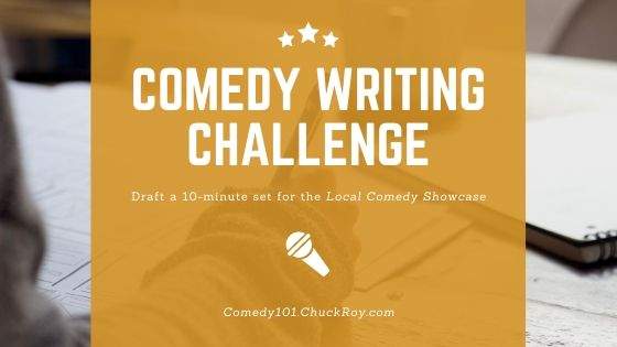Comedy Writing Challenge - Draft a 10-minute set for the Local Comedy Showcase