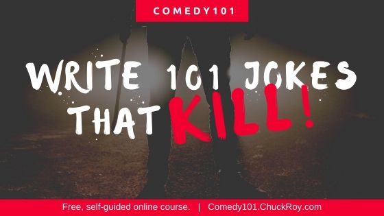 Comedy101 Write 101 Jokes that Kill