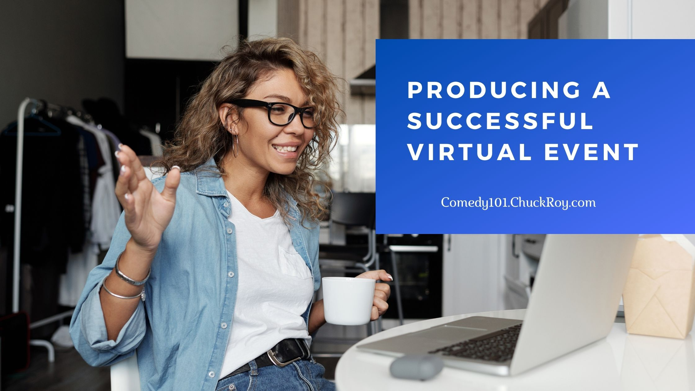 STEP 3 Producing a Successful Virtual Event
