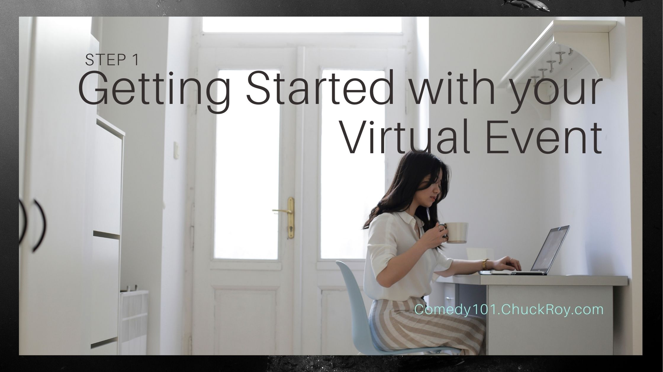 STEP 1 Getting Started with your Virtual Event