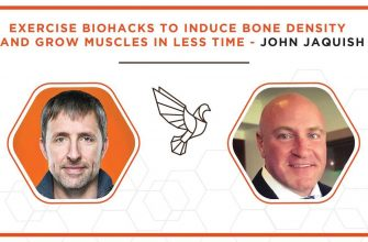 Exercise Biohacks To Induce Bone Density and Grow Muscles in Less Time - John Jaquish