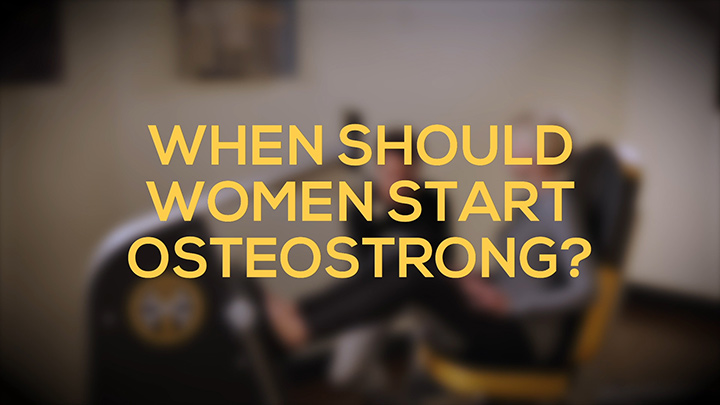 When Should Women Start OsteoStrong?