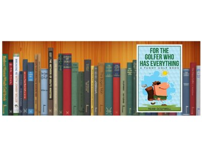 Golf Books #362 (For the Golfer Who Has Everything: A Funny Golf Book)