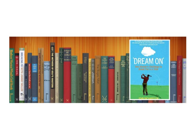 Golf Books #373 ('Dream On': One Hacker's Challenge to Break Par in a Year)