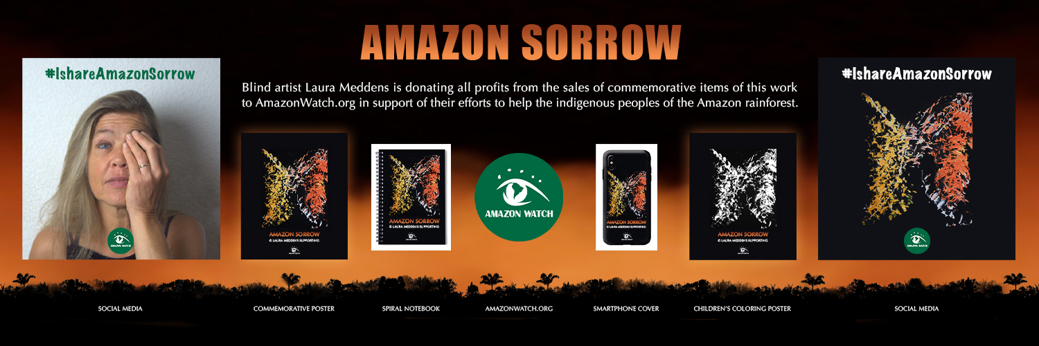 Amazon Sorrow. Blind Artist Laura Meddens is donating all profits from the sales of commemorative items of this work to AmazonWatch.org in support of their efforts to help the indigenous peoples of the Amazon rainforest. Images: Posers, notebook, phone cover of Amazon Sorrow plus social media photo of Laura holding one hand over her left eye in the same way people see an Amazon tribal chief covering one eye because he can't bear to look at the destruction of the rainforest.