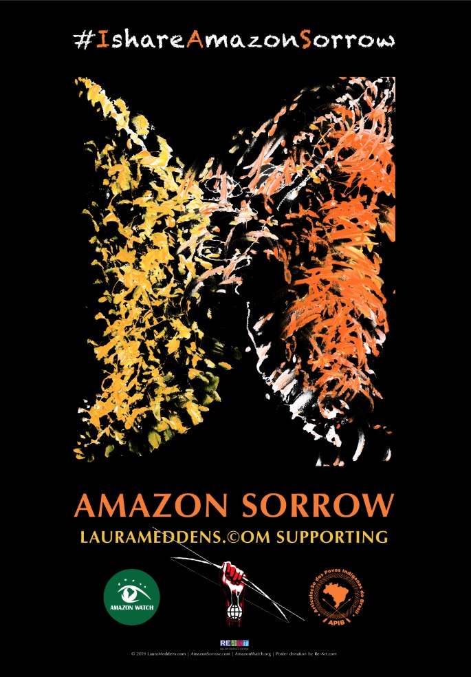 """Poster of """"Amazon Sorrow"""". From the top down, text: #IshareAmazonSorrow followed by a print of the painting, then text of the title """"AmazonSorrow: LauraMeddens.com supporting AmazonWatch.org and APIB.org shown with their logos. Poster donated by Re-Art.com."""