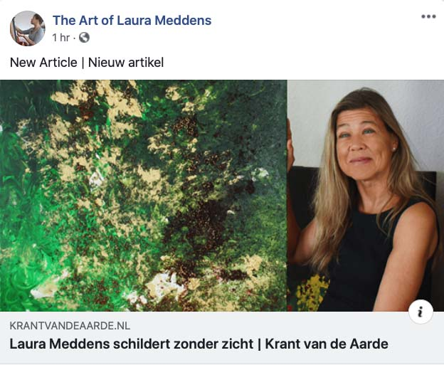 """Screengrab of Facebook post from The Art of Laura Meddens. New Article. Photo of Laura Meddens sitting beside her painting """"Forest"""" which looks a bit like an aerial photo of a forest area with segments of sand and black colored areas. Link to Krantvanaarde.nl and the headline """"Laura Meddens schildert zonder zicht   Krant van der Aarde - Laura Meddens paints without sight   Newspaper of the Earth."""
