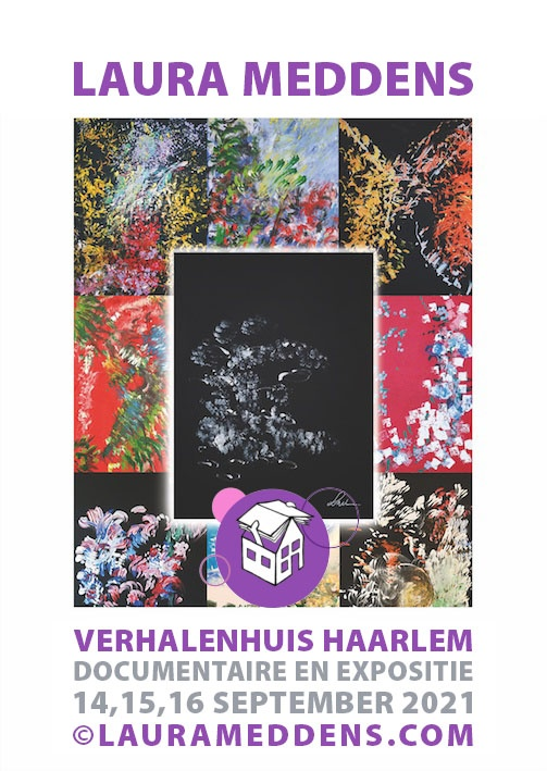 Poster for Laura Meddens documentary and exhibition at Verhalenhuis Haarlem on the 14th, 15th and 16th of September, 2021 features a montage of her paintings.