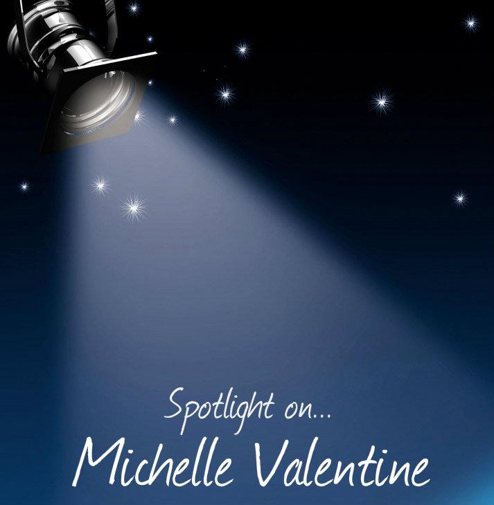 Michelle Valentine spotlight