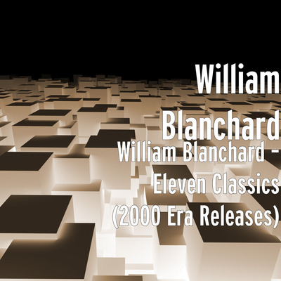 William Blanchard 11 Classics