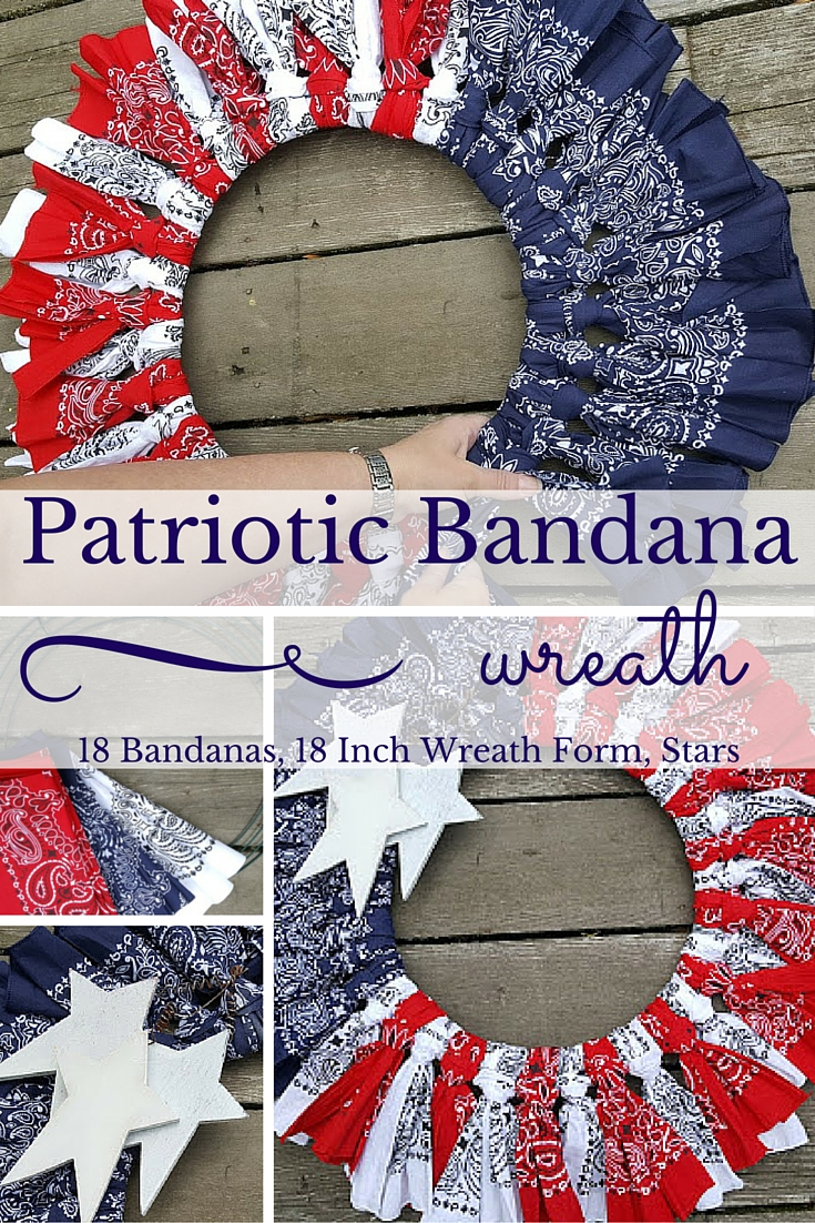 How to make a quick and easy Patriotic Bandana Wreath for Memorial Day, 4th of July and Veteran's Day.