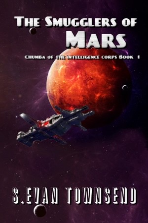 Chumba of the Intelligence Corps Book 1: The Smugglers of Mars