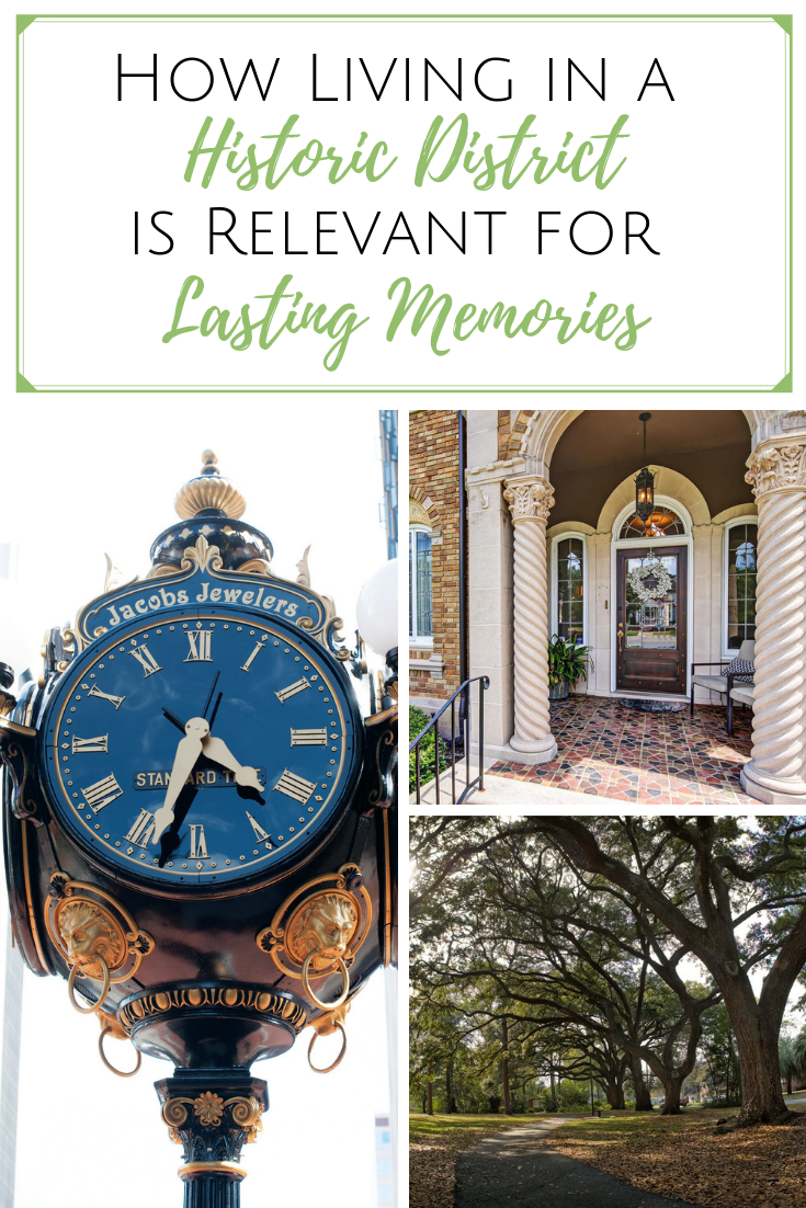 How Living in a Historic District is Relevant for Lasting Memories ~ #ad #historicdistrict #JaxHistoricRealty
