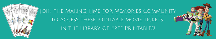Banner with a notification to join the Making Time for Memories Community for access to the printable Toy Story Movie Tickets located in the Library of Free Printables.