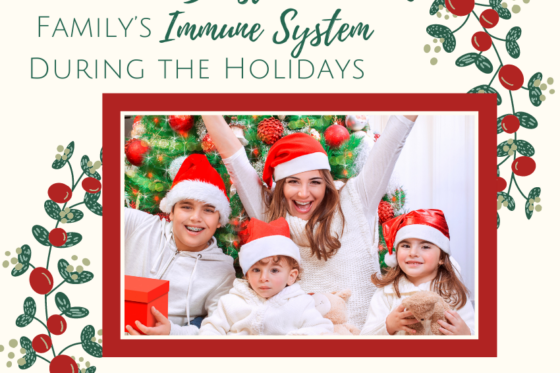 How to Boost Your Family's Immune System During the Holidays