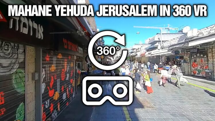 Virtual 360 Tour of Jerusalem's Shuk