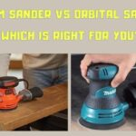Palm Sander Vs Orbital Sander | Which Is Right For You?