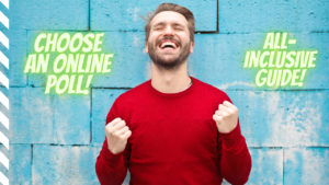 How To Choose An Online Poll To Participate- An All-Inclusive Guide