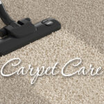 How to Take Proper Care of Your Carpet?