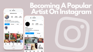 Becoming A Popular Artist On Instagram