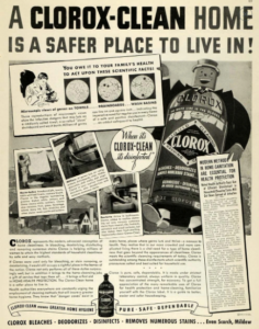 "An early Clorox ad promoting using bleach with the headline ""A Clorox-Clean Home is a Safer Place to Live In!"" and a personified bottle of bleach with a smiling face holding up cards with science facts."