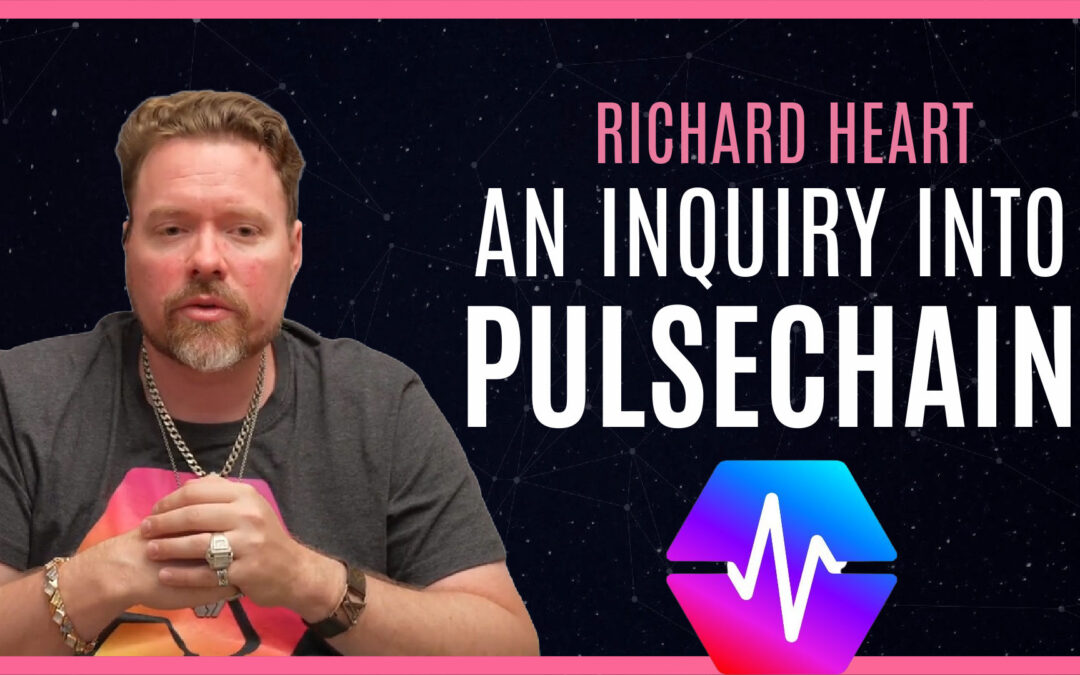 An Inquiry into PulseChain ft Richard Heart | Podcast Ep #9