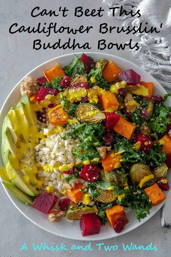 Can't Beet This Cauliflower Brusslin' Buddha Bowls