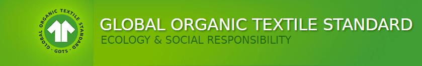 GLOBAL ORGANIC TEXTILE STANDARD ECOLOGY & SOCIAL RESPONSIBILITY