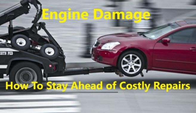 Engine Damage - Look For Gradual Deterioration, Before It's Too Late