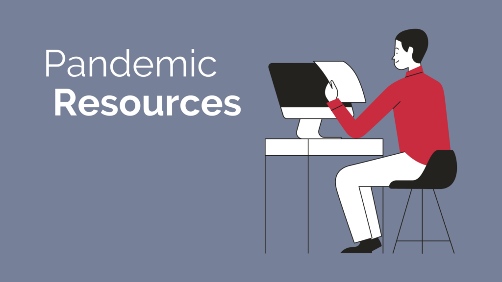 "Gray background with white text reading ""Pandemic Resources.""  On the right, a cartoon man in a red sweater sits at a desk with a computer."