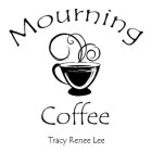 Mourning Coffee, by Tracy Renee Lee