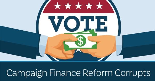 Campaign Finance Reform Corrupts