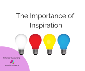 wwww.relianceoutsourcing.com importance of inspiration