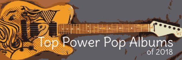 2018's Best Power Pop Albums