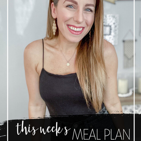 This Week's Meal Plan July 6th - 10th 2020