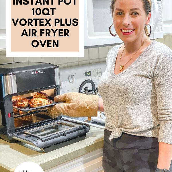 The Instant Pot 10qt Vortex Plus Air Fryer Oven